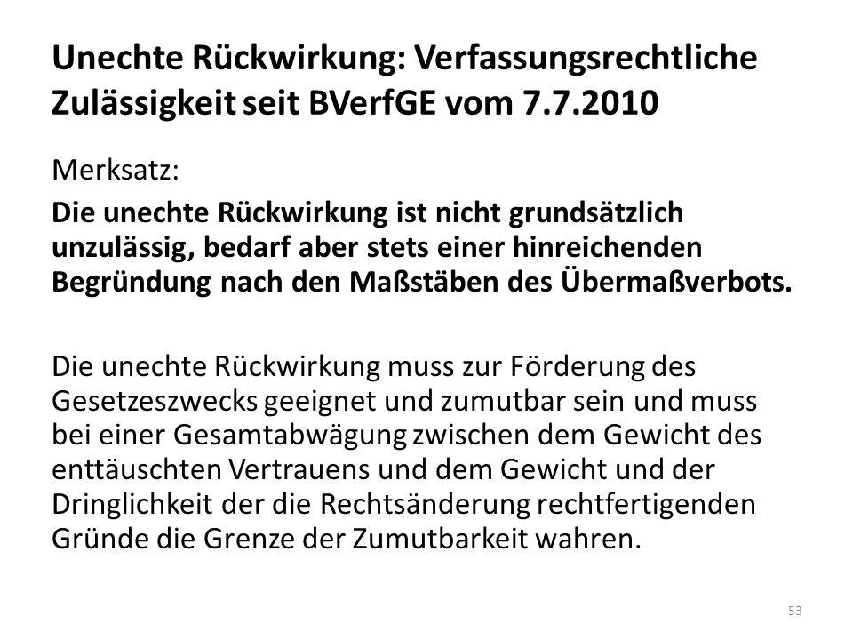 Unechte Rückwirkung: Verfassungsrechtliche Zulässigkeit seit BVerfGE vom 7.7.2010