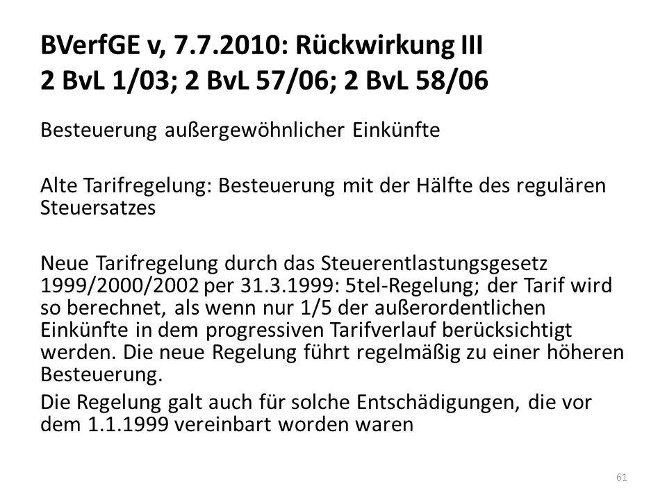 BVerfGE v, 7.7.2010: Rückwirkung III 2 BvL 1/03; 2 BvL 57/06; 2 BvL 58/06