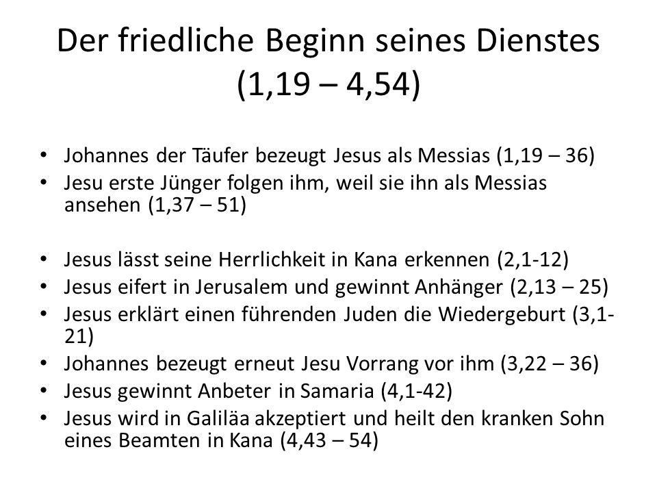 Der friedliche Beginn seines Dienstes (1,19 – 4,54)