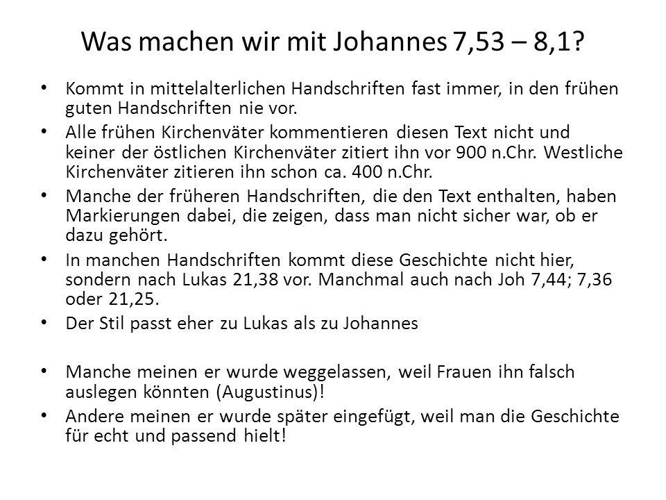 Was machen wir mit Johannes 7,53 – 8,1