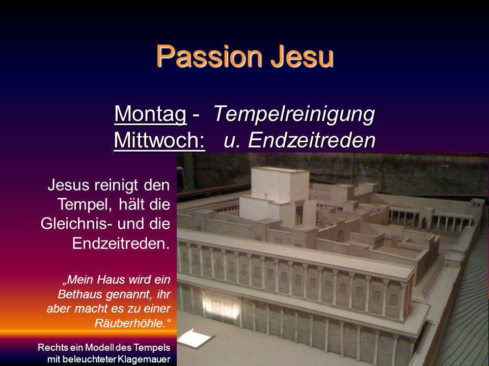 Montag - Tempelreinigung Mittwoch: u. Endzeitreden