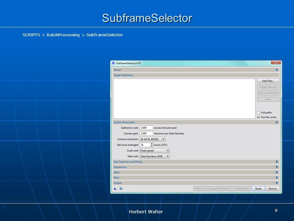 SubframeSelector SCRIPTS > BatchProcessing > SubframeSelector