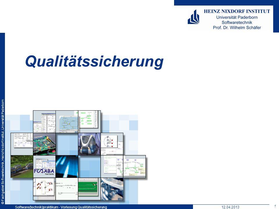 Qualitätssicherung Software(technik)praktikum - Vorlesung Qualitätssicherung 12.04.2013