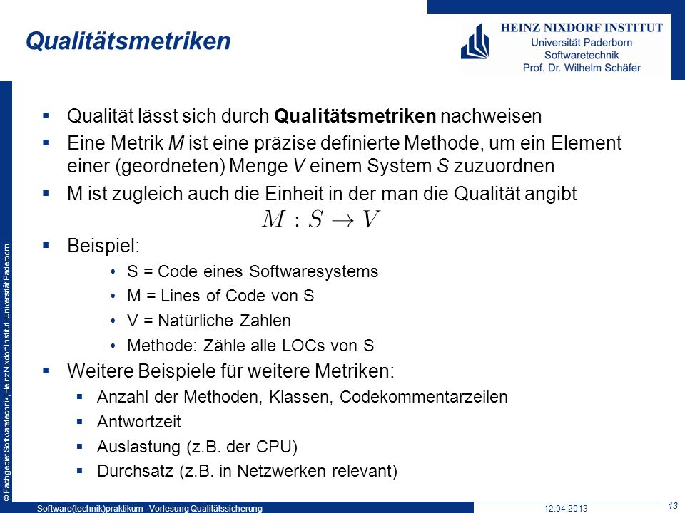 Qualitätsmetriken Softwaretechnikpraktikum: Vorlesung 5. 19. Mai 2004. Qualität lässt sich durch Qualitätsmetriken nachweisen.