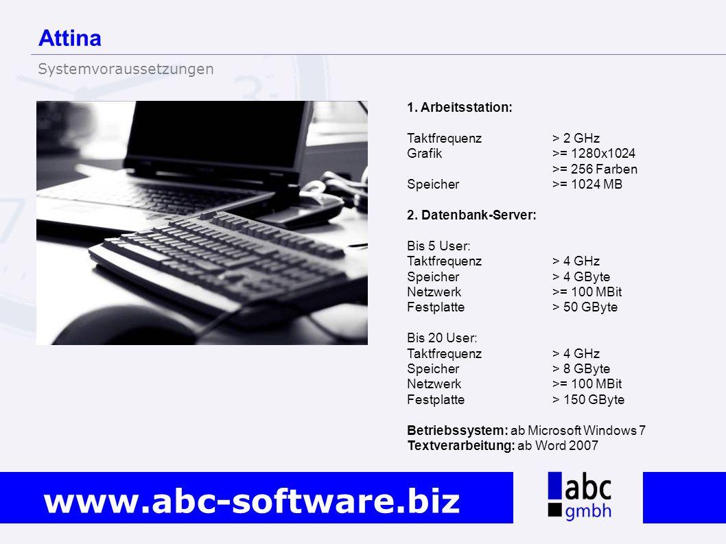 Attina Systemvoraussetzungen 1. Arbeitsstation: