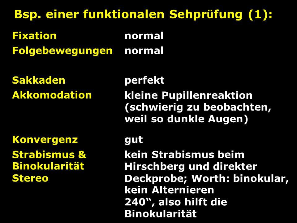 Bsp. einer funktionalen Sehprüfung (1):