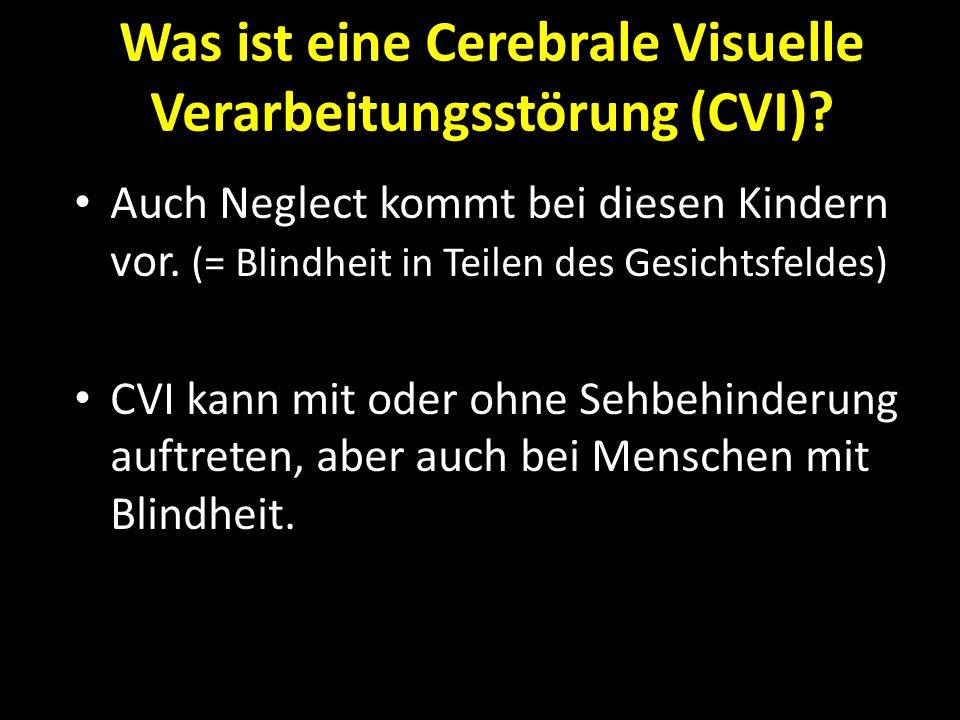 Was ist eine Cerebrale Visuelle Verarbeitungsstörung (CVI)