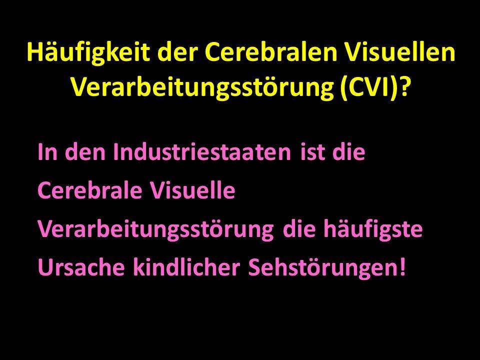 Häufigkeit der Cerebralen Visuellen Verarbeitungsstörung (CVI)