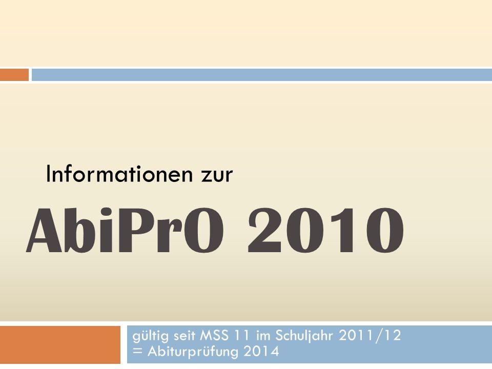 gültig seit MSS 11 im Schuljahr 2011/12 = Abiturprüfung 2014