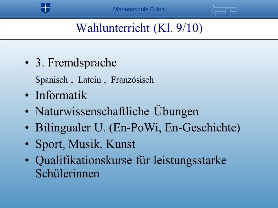 Wahlunterricht (Kl. 9/10) 3. Fremdsprache. Spanisch , Latein , Französisch. Informatik. Naturwissenschaftliche Übungen.