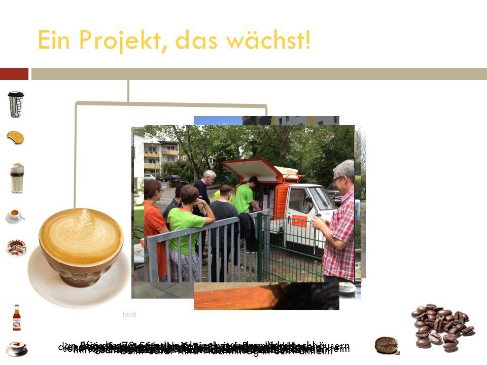 """Ein Projekt, das wächst! dienstags Im Heisenrath mit Team aus dem Wohngebiet. sonntagnachmittags beim """"Plauderstübchen in Schwanheim."""
