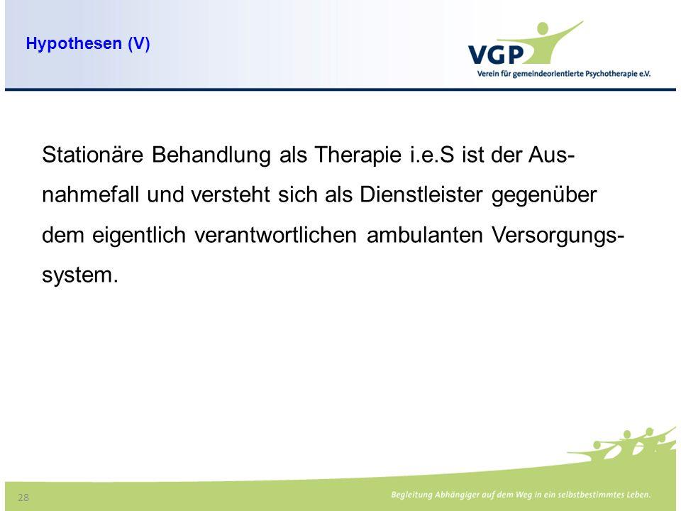 Stationäre Behandlung als Therapie i.e.S ist der Aus-