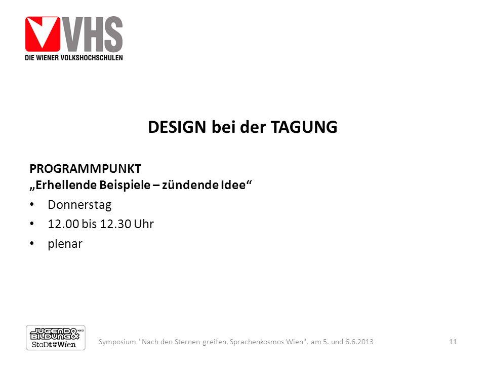 """DESIGN bei der TAGUNG PROGRAMMPUNKT """"Erhellende Beispiele – zündende Idee Donnerstag. 12.00 bis 12.30 Uhr."""