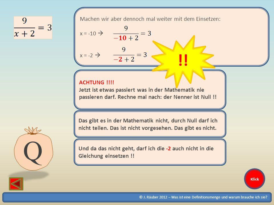 Q !! Machen wir aber dennoch mal weiter mit dem Einsetzen: x = -10 