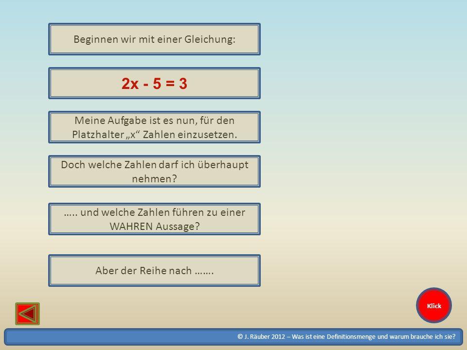 2x - 5 = 3 Beginnen wir mit einer Gleichung:
