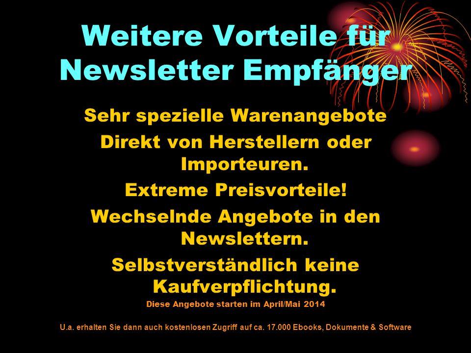 Weitere Vorteile für Newsletter Empfänger