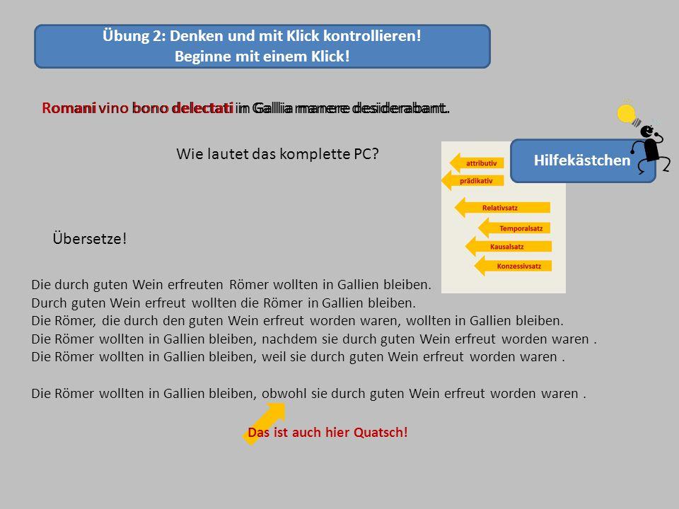 Übung 2: Denken und mit Klick kontrollieren! Beginne mit einem Klick!