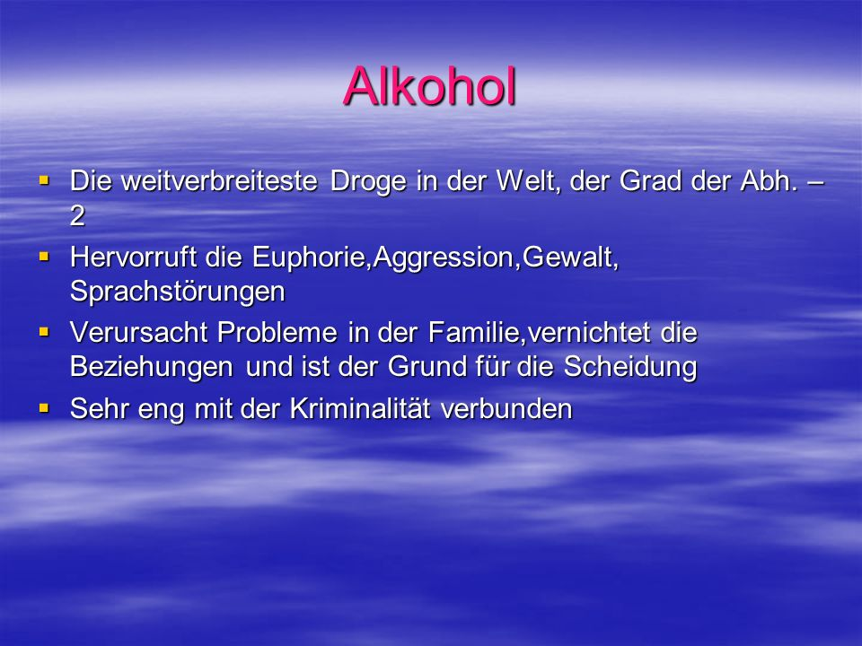 Alkohol Die weitverbreiteste Droge in der Welt, der Grad der Abh. – 2