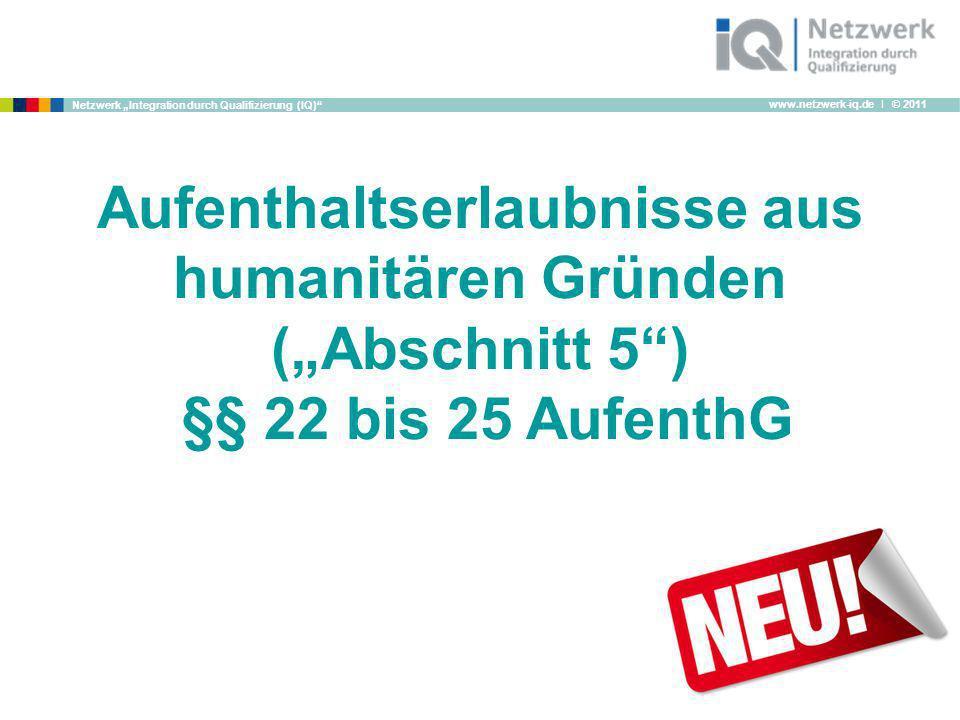 """Aufenthaltserlaubnisse aus humanitären Gründen (""""Abschnitt 5 ) §§ 22 bis 25 AufenthG"""