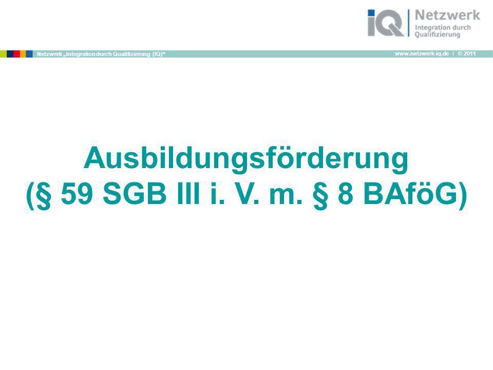 Ausbildungsförderung (§ 59 SGB III i. V. m. § 8 BAföG)