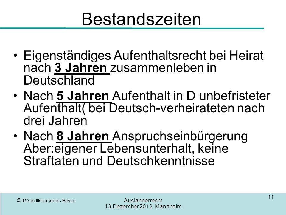Bestandszeiten Eigenständiges Aufenthaltsrecht bei Heirat nach 3 Jahren zusammenleben in Deutschland.