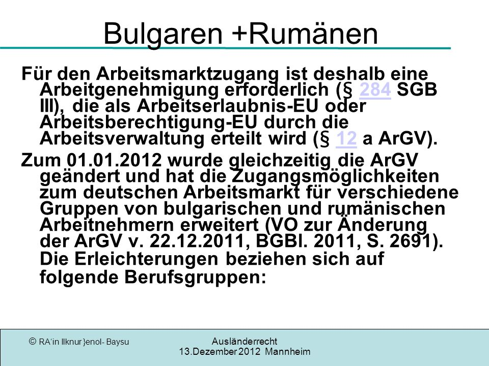 Bulgaren +Rumänen