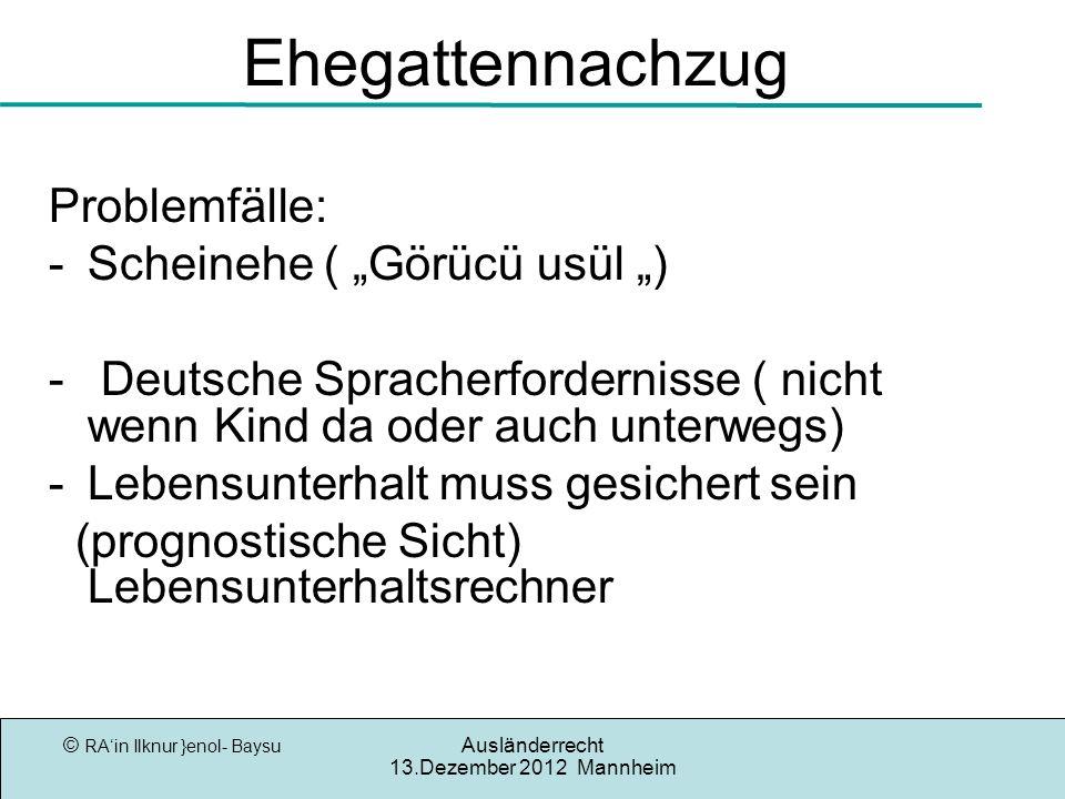 """Ehegattennachzug Problemfälle: Scheinehe ( """"Görücü usül """")"""