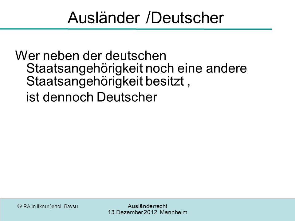 Ausländer /Deutscher Wer neben der deutschen Staatsangehörigkeit noch eine andere Staatsangehörigkeit besitzt ,