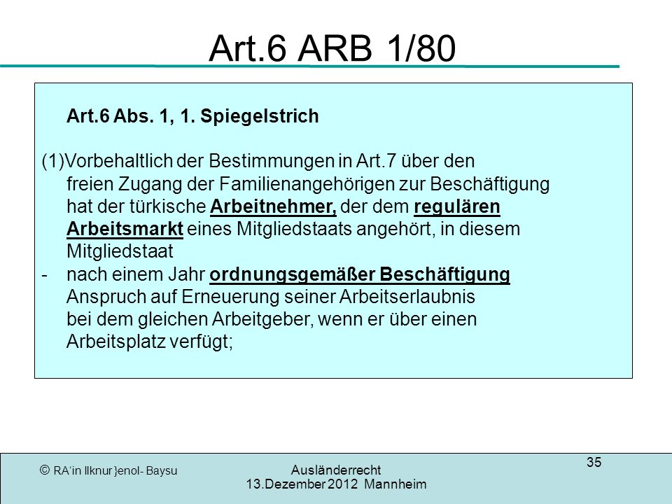 Art.6 ARB 1/80 Art.6 Abs. 1, 1. Spiegelstrich