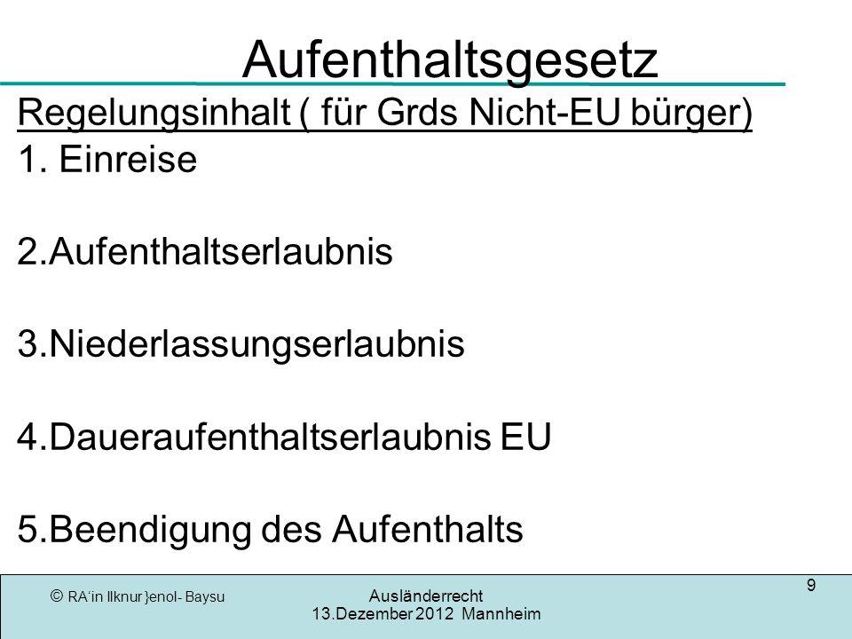 Aufenthaltsgesetz Regelungsinhalt ( für Grds Nicht-EU bürger)