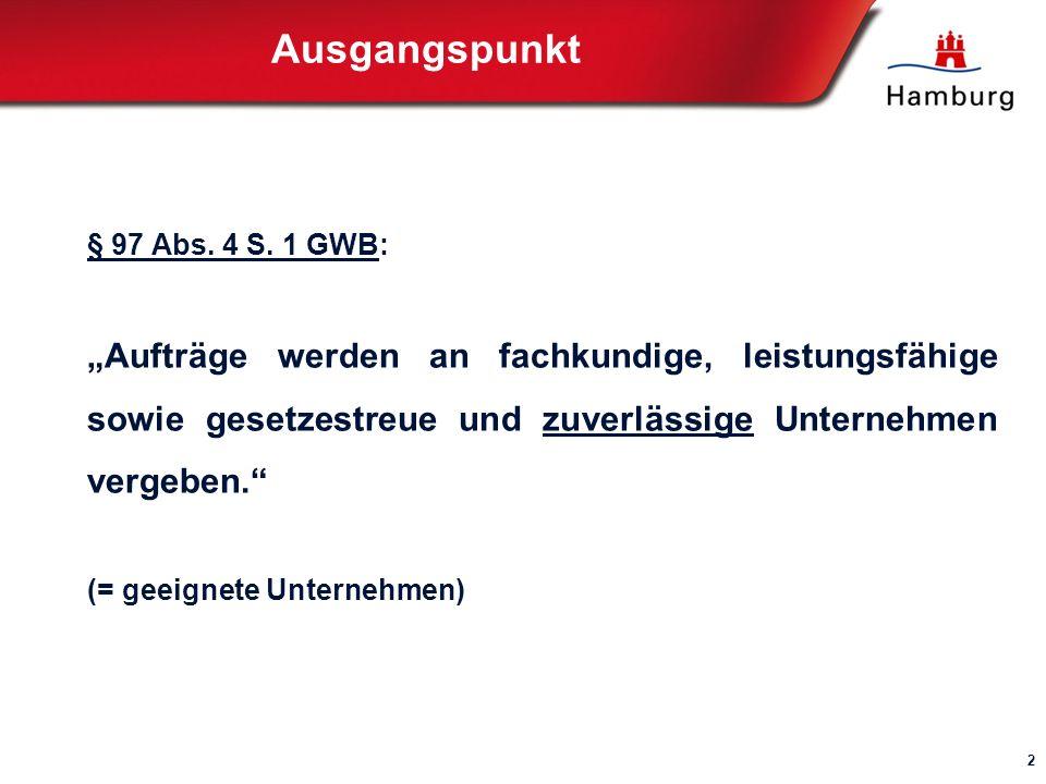 """Ausgangspunkt § 97 Abs. 4 S. 1 GWB: """"Aufträge werden an fachkundige, leistungsfähige sowie gesetzestreue und zuverlässige Unternehmen vergeben."""
