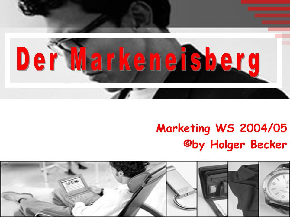 Der Markeneisberg Marketing WS 2004/05 ©by Holger Becker