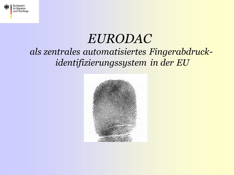 EURODAC als zentrales automatisiertes Fingerabdruck-