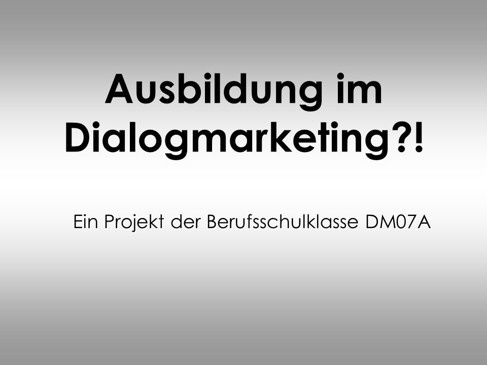 Ausbildung im Dialogmarketing !