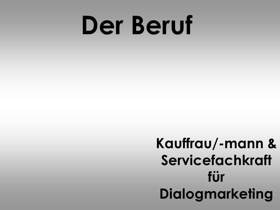 Kauffrau/-mann & Servicefachkraft für Dialogmarketing
