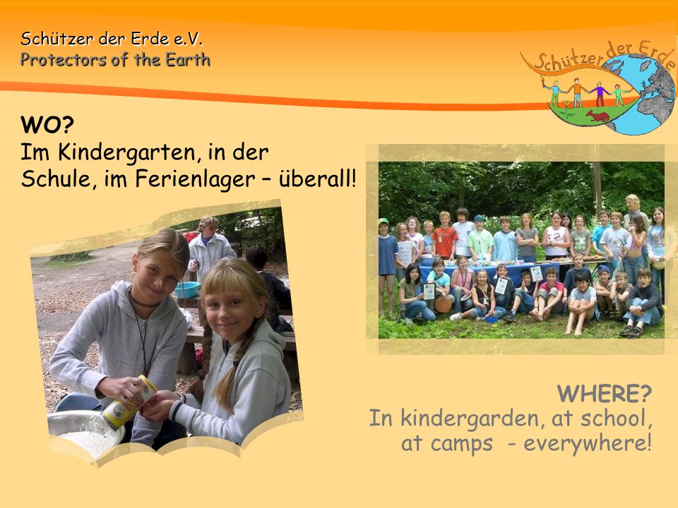 WO. Im Kindergarten, in der Schule, im Ferienlager – überall.