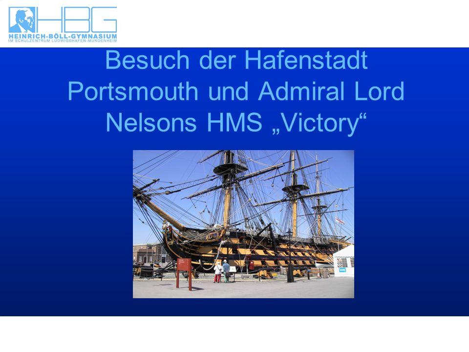 """Besuch der Hafenstadt Portsmouth und Admiral Lord Nelsons HMS """"Victory"""