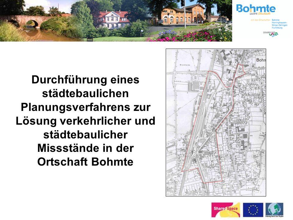 Durchführung eines städtebaulichen Planungsverfahrens zur Lösung verkehrlicher und städtebaulicher Missstände in der Ortschaft Bohmte