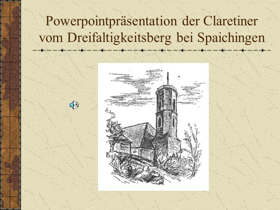 Powerpointpräsentation der Claretiner vom Dreifaltigkeitsberg bei Spaichingen