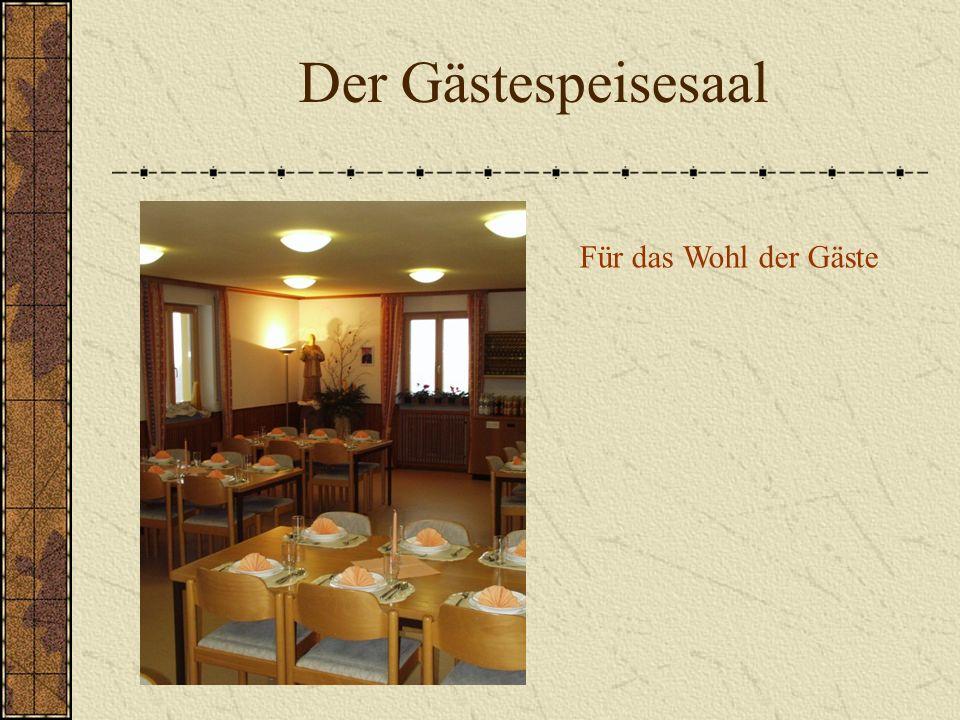 Der Gästespeisesaal Für das Wohl der Gäste