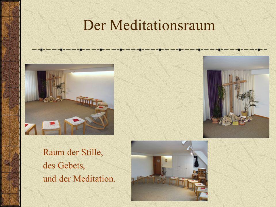 Der Meditationsraum Raum der Stille, des Gebets, und der Meditation.