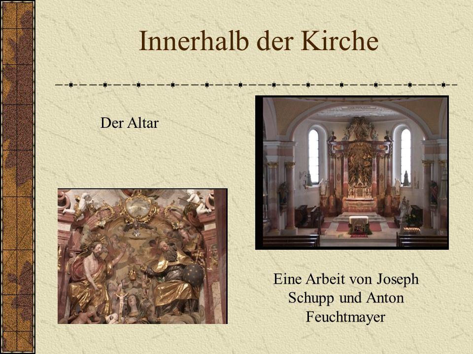 Eine Arbeit von Joseph Schupp und Anton Feuchtmayer