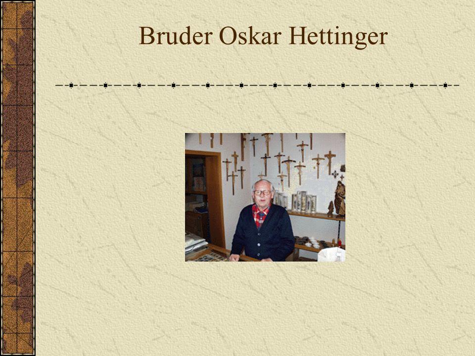 Bruder Oskar Hettinger