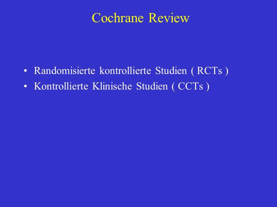 Cochrane Review Randomisierte kontrollierte Studien ( RCTs )