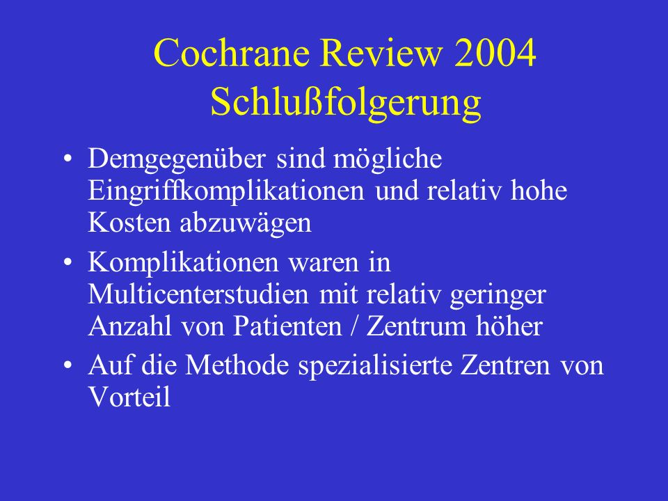 Cochrane Review 2004 Schlußfolgerung