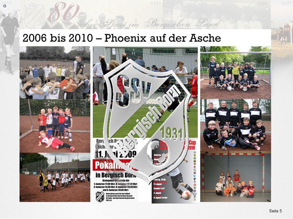 2006 bis 2010 – Phoenix auf der Asche
