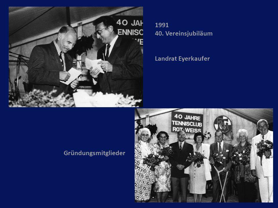 1991 40. Vereinsjubiläum Landrat Eyerkaufer Gründungsmitglieder