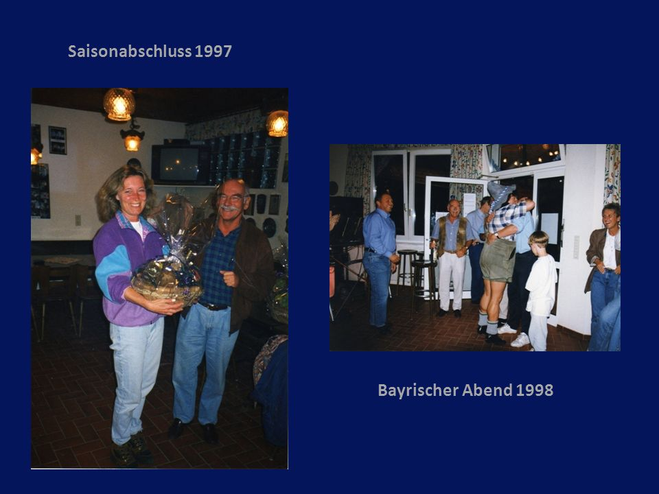 Saisonabschluss 1997 Bayrischer Abend 1998