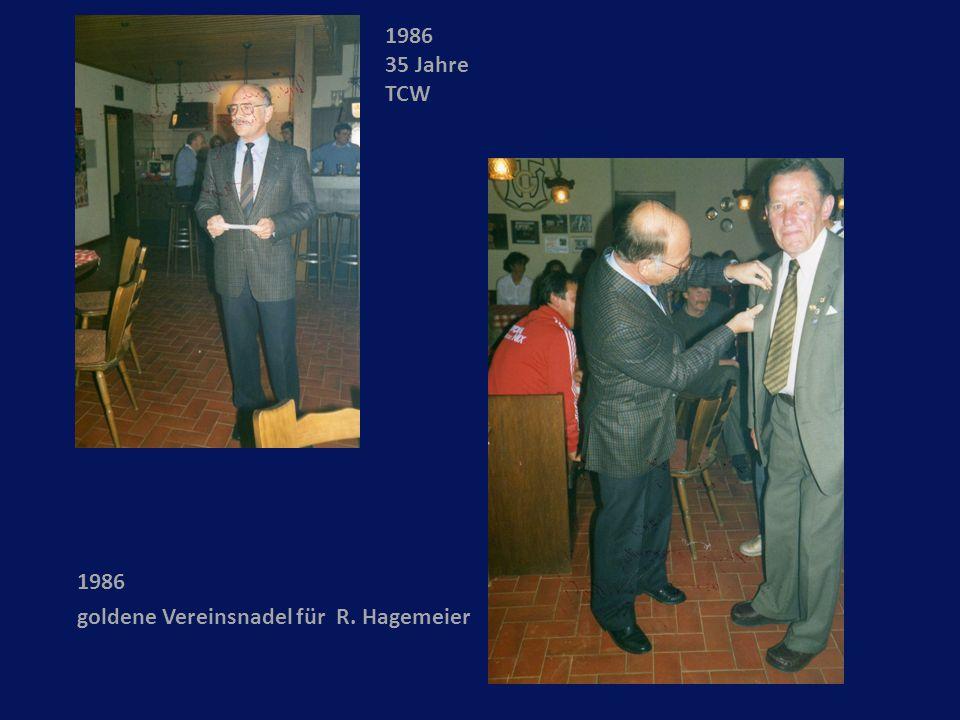 1986 35 Jahre TCW 1986 goldene Vereinsnadel für R. Hagemeier