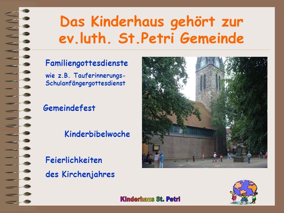 Das Kinderhaus gehört zur ev.luth. St.Petri Gemeinde